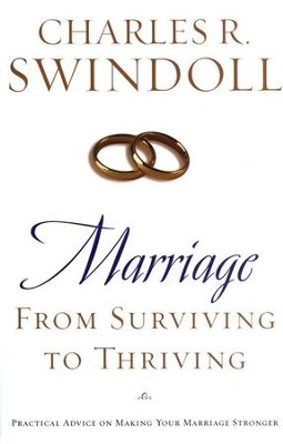 Marriage: From Surviving to Thriving: Practical Advice on Making Your Marriage Strong  -     By: Charles R. Swindoll