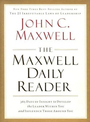 Maxwell Daily Reader: 365 Days of Insight to Develop the Leader Within You & Influence Those Around You  -     By: John C. Maxwell