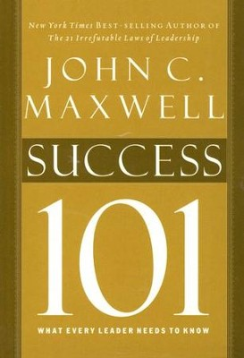 Success 101  -     By: John C. Maxwell