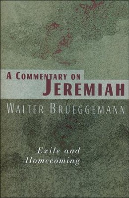 Commentary on Jeremiah   Exile and Homecoming  -     By: Walter Brueggemann