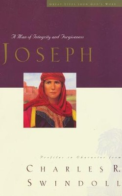 Great Lives: Joseph: A Man of Integrity and Forgiveness  -     By: Charles R. Swindoll