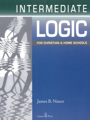 Intermediate Logic, Student Text, 2nd Edition   -     By: James B. Nance