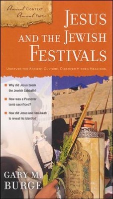 Jesus and the Jewish Festivals  -     By: Gary M. Burge