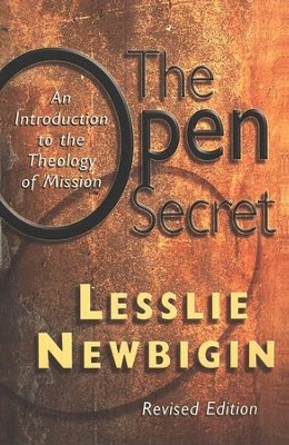 Open Secret: An Introduction to the Theology of Mission, Revised  -     By: Lesslie Newbigin