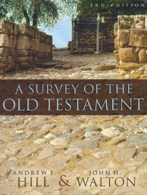 A Survey of the Old Testament, Expanded and Redesigned - Slightly Imperfect  -     By: Andrew E. Hill, John H. Walton