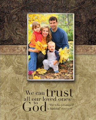 We Can Trust All Out Loved Ones Photo Frame  -
