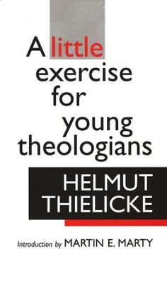A Little Exercise for Young Theologians   -     By: Helmut Thielicke