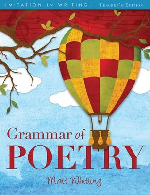 The Grammar of Poetry Teacher's Edition   -     By: Matt Whitling