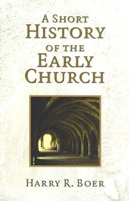 A Short History of the Early Church   -     By: Harry Boer