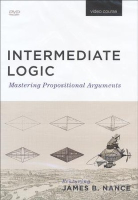 Intermediate Logic: Mastering Propositional Arguments, Third Edition--DVD  -     By: James B. Nance