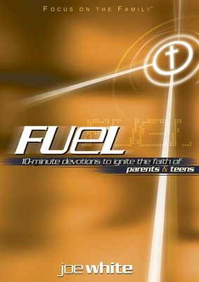 Fuel: Devotions to Ignite the Faith of Parents and Teens - eBook  -     By: Joe White