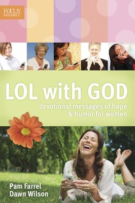 LOL with God: Devotional Messages of Hope & Humor for Women - eBook  -     By: Pam Farrel, Dawn Wilson