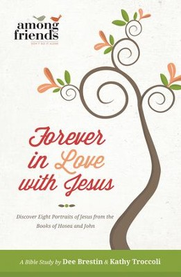 Forever in Love with Jesus - eBook  -     By: Kathy Troccoli, Dee Brestin