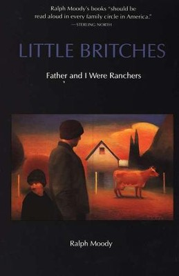 Little Britches: Father and I Were Ranchers   -     By: Ralph Moody     Illustrated By: Edward Shenton
