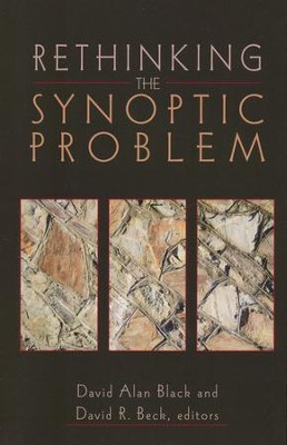 Rethinking the Synoptic Problem  -     By: David Alan Black