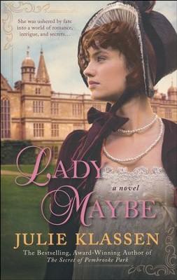 Lady Maybe  -     By: Julie Klassen