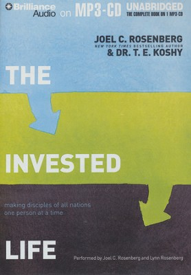 The Invested Life: Making Disciples of All Nations One Person at a Time - unabridged audiobook on MP3-CD  -     By: Joel C. Rosenberg, Dr. T.E. Koshy, Joel C. Rosenberg