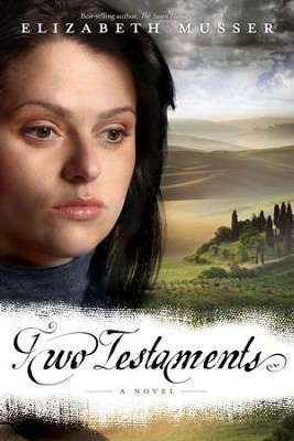 Two Testaments: A Novel - eBook  -     By: Elizabeth Musser