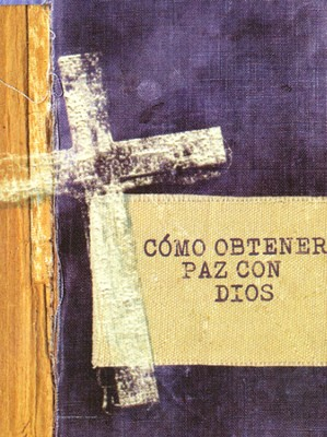 Cómo Obtener Paz con Dios, 25 Tratados  (Steps to Peace with God, 25 Tracts)  -