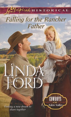 Falling for the Rancher Father  -     By: Linda Ford
