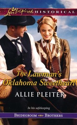The Lawman's Oklahoma Sweetheart  -     By: Allie Pleiter