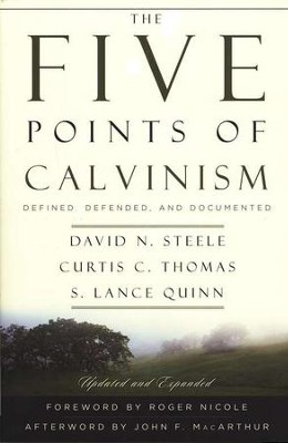 The Five Points of Calvinism, 2nd Ed.              -     By: David N. Steele, Curtis C. Thomas, S. Lance Quinn