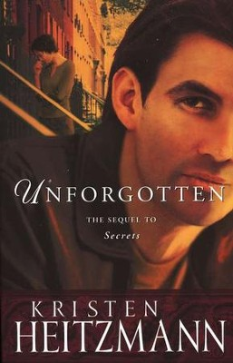 Unforgotten, Michelli Family Series #2   -     By: Kristen Heitzmann