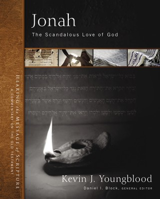 Jonah: The Scandalous Love of God  -     By: Kevin J. Youngblood