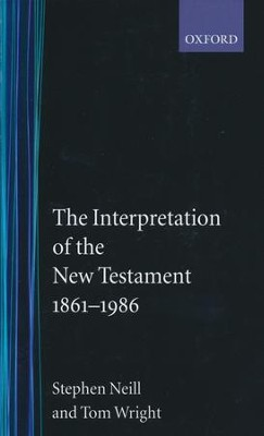 The Interpretation of the New Testament, 1861-1986--New Edition  -     By: Stephen Neill