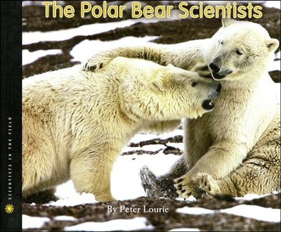 The Polar Bear Scientists   -     By: Peter Lourie