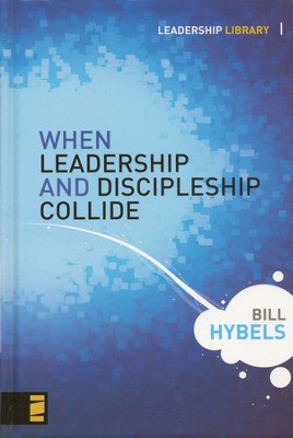 When Leadership and Discipleship Collide (slightly imperfect)   -     By: Bill Hybels