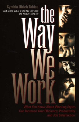Way We Work   -     By: Cynthia Ulrich Tobias