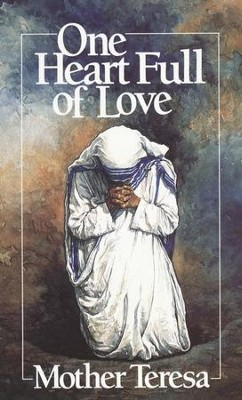 One Heart Full of Love  -     By: Mother Teresa