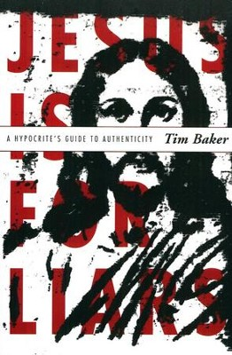 Jesus Is for Liars   -     By: Tim Baker