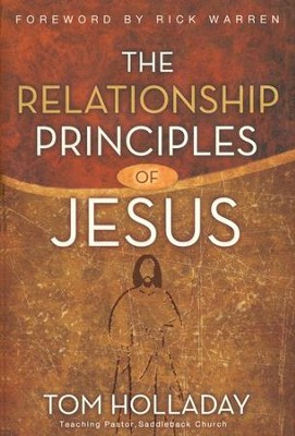 The Relationship Principles of Jesus     -     By: Tom Holladay