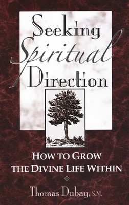 Seeking Spiritual Direction   -     By: Thomas Dubay