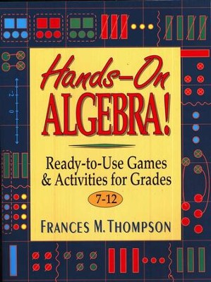 Hands-on Algebra! Ready-to-Use Games & Activities for Grades 7-12  -     By: Frances M. Thompson