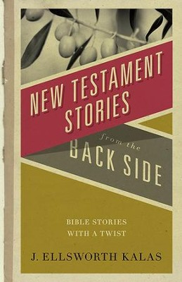 New Testament Stories from the Back Side - eBook  -     By: J. Ellsworth Kalas