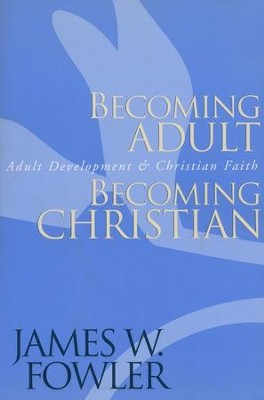 Becoming Adult, Becoming Christian   -     By: James W. Fowler