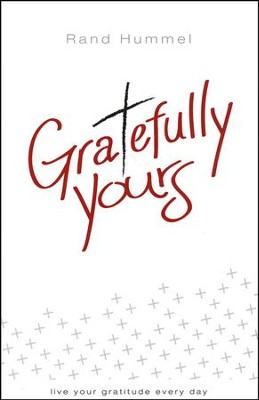Gratefully Yours   -     By: Rand Hummel