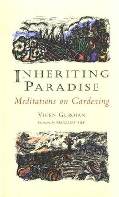 Inheriting Paradise: Meditations on Gardening   -     By: Vigen Guroian