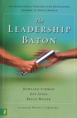 The Leadership Baton: An International Strategy for   Developing Leaders in Your Church  -     By: Rowland Forman, Jeff Jones