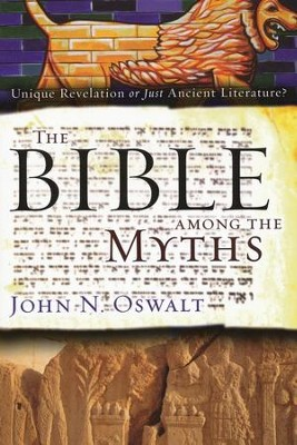 The Bible Among the Myths   -     By: John N. Oswalt