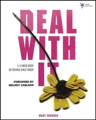 Deal with It: A Teenage Girl's Guide to Anger  - Slightly Imperfect  -