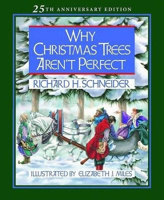 Why Christmas Trees Aren't Perfect - eBook  -     By: Richard H. Schneider     Illustrated By: Elizabeth Miles