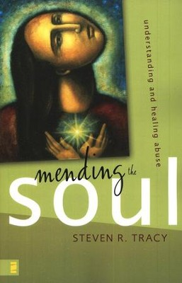 Mending the Soul: Understanding and Healing Abuse   -     By: Steven R. Tracy