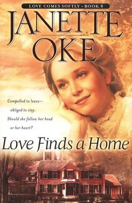 Love Finds a Home, Love Comes Softly Series #8, a Novel  -     By: Janette Oke