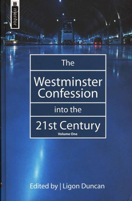 The Westminster Confession into the 21st Century Vol. 1   -     Edited By: J. Ligon Duncan     By: Edited by Ligon Duncan