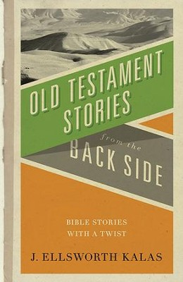 Old Testament Stories from the Back Side - eBook  -     By: J. Ellsworth Kalas