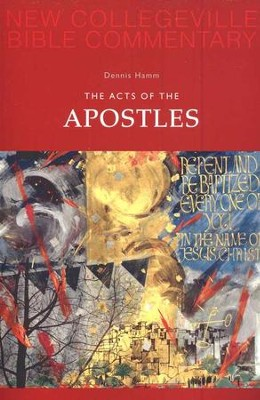 New Collegeville Bible Commentary #5: The Acts of the Apostles  -     By: Dennis Hamm